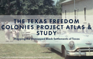 Texas Freedom Colonies Project